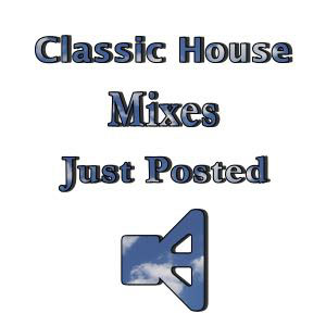 classic House mixes just posted